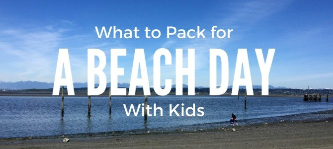 What to Pack: For a day at the beach with kids