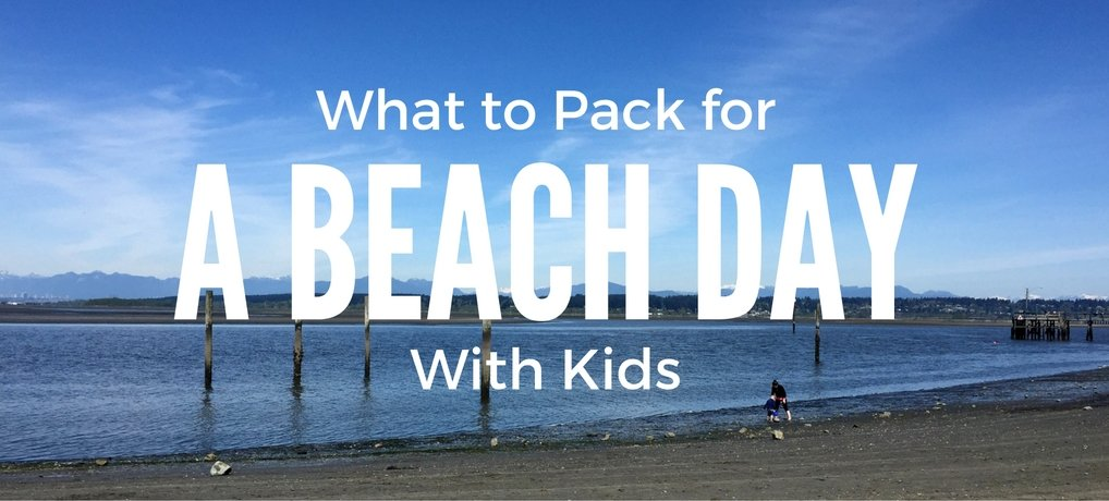 What To Pack For A Day At The Beach With Kids