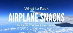 Airplane Snacks to pack for babies, toddlers and preschoolers from Carpe Diem OUR Way What to Pack