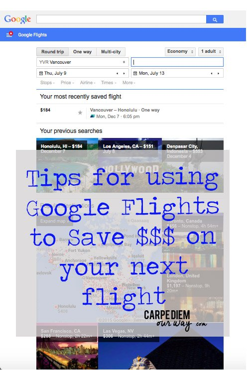Tips for using Google Flights to Save $$$ on your next flight - Carpe Diem Our Way Travel Blog