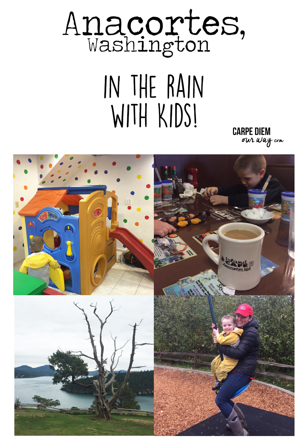 What to do in Anacortes, In the Rain, With Kids by Carpe Diem OUR Way Family Travel Blog copy