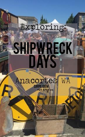 EXPLORING Shipwreck Days Anacortes WA Carpe Diem OUR Way Family Travel copy