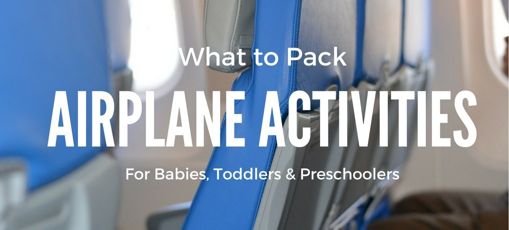 Airplane Activities for Toddlers and Preschoolers for your next flight