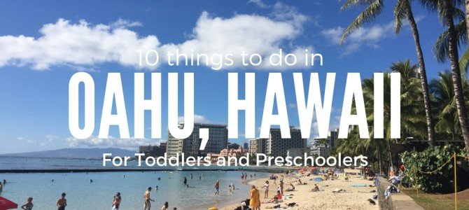 10 Things to do in Oahu for Preschoolers