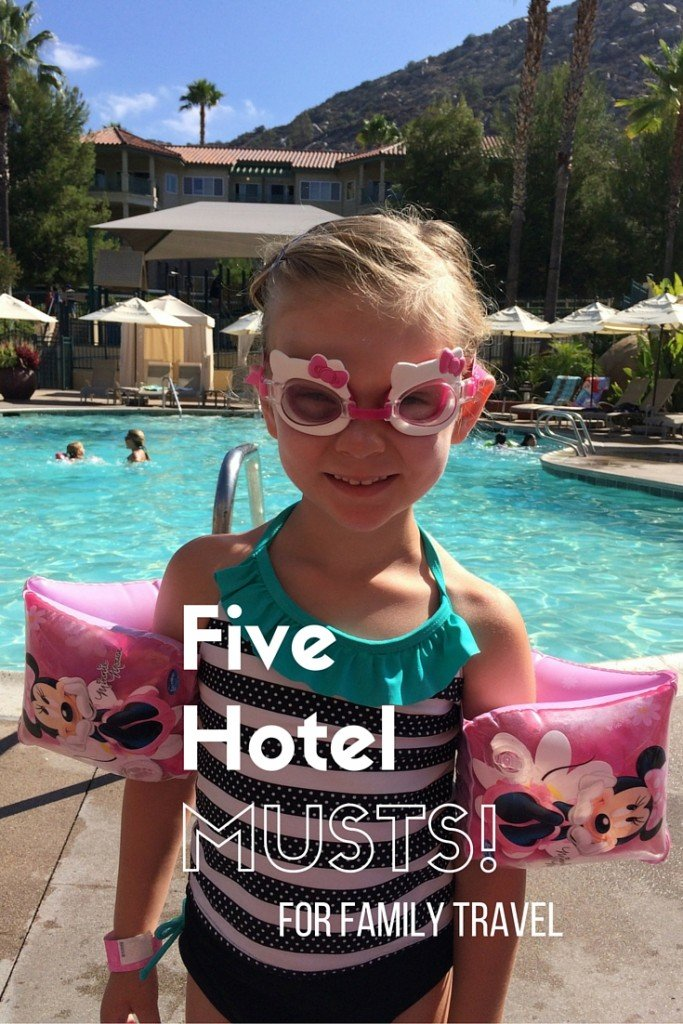 Five Hotel Musts - For Family Travel
