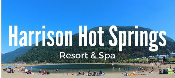Harrison Hot Springs Resort Review