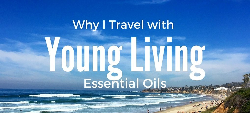 Why I Travel with Young Living Essential Oils