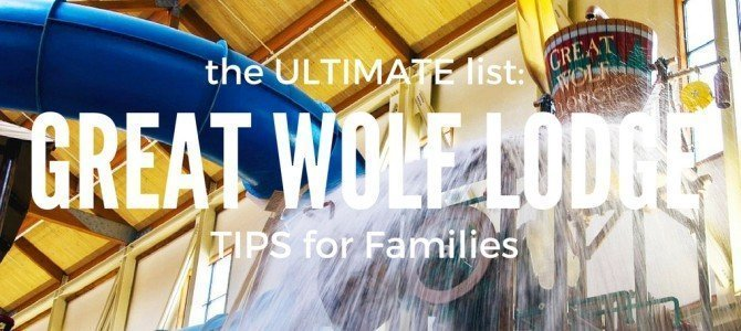 Ultimate List of Great Wolf Lodge Tips for Families
