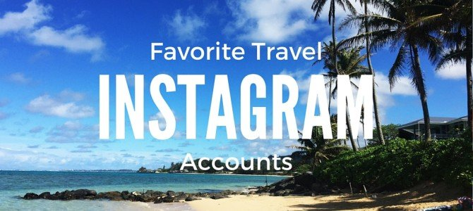 My Favourite Travel Instagram Accounts