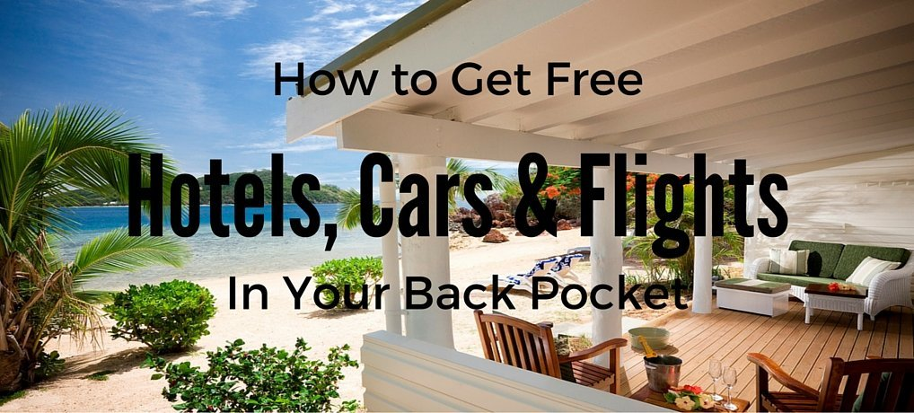 Free Hotels, Car Rentals and Flights, in Your Back Pocket