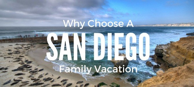Why Choose a San Diego Family Vacation