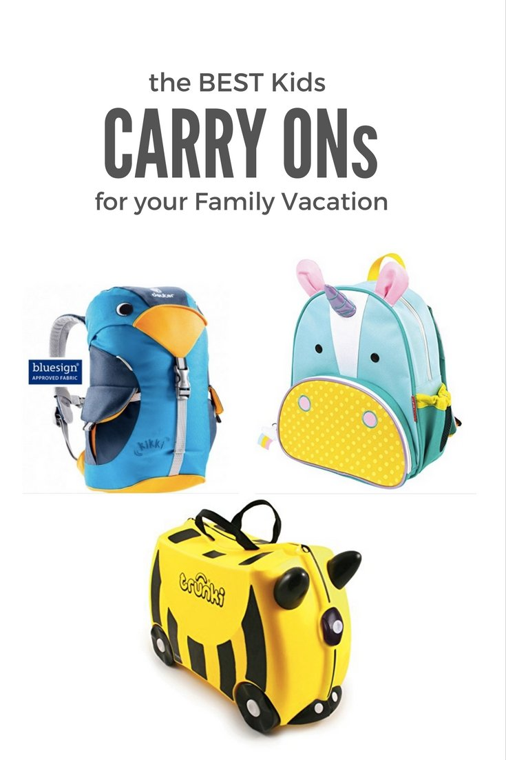 the Best Kids Carry on's for your Family vacation