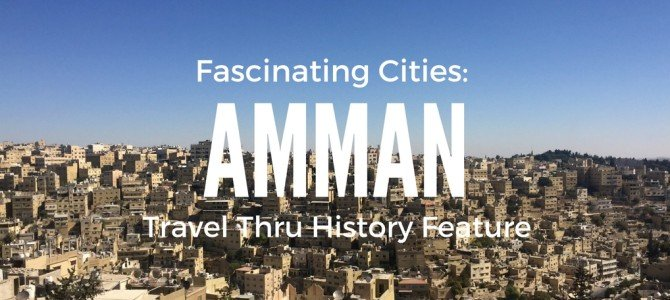 Jordan's Amman – On Travel Thru History