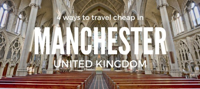 4 Simple Tips to Travel Cheap in Manchester