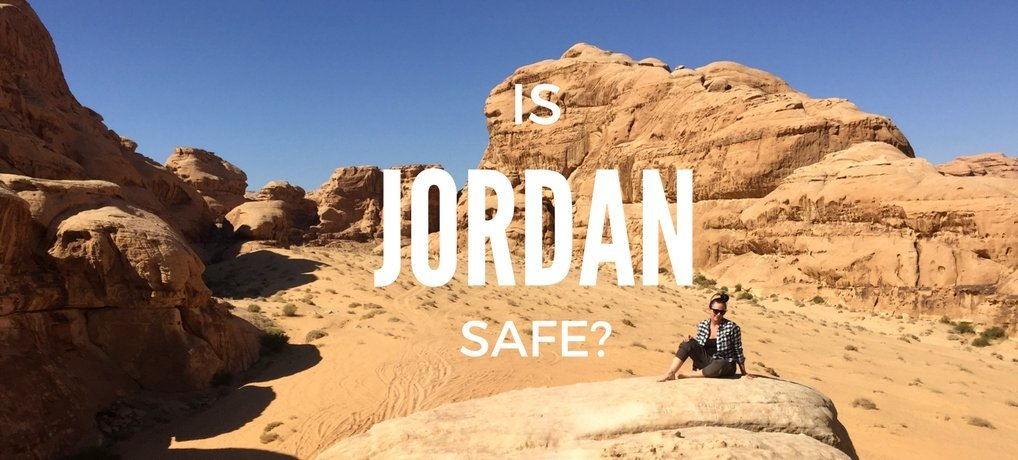 Is Jordan Safe to Travel to in 2018