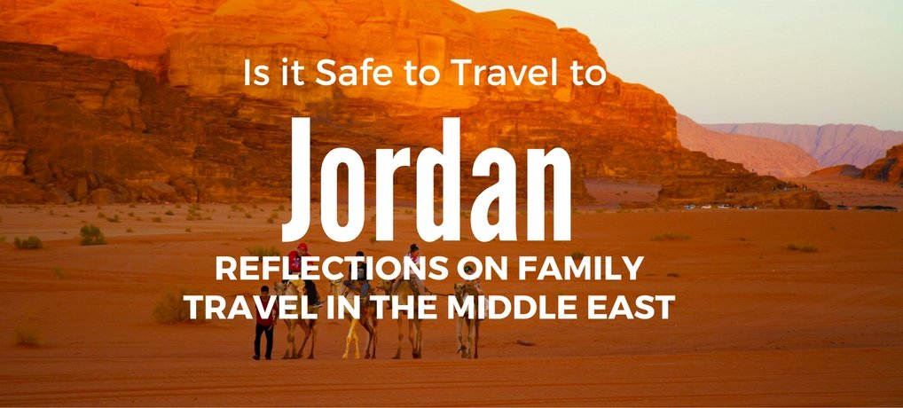 Is it Safe In Jordan? Carpe Diem OUR Way Family Visit to the Middle East
