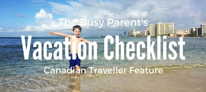 The Busy Parents' Pre-Trip Vacation Checklist