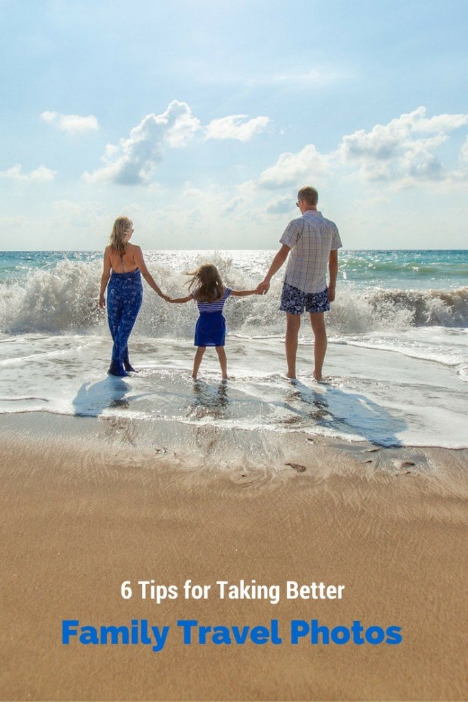6 Tips for Taking Better Family Travel Photos on your next vacation or holiday