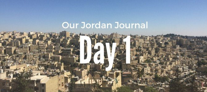 Daily Life in Jordan with Kids: A Journal Day 1