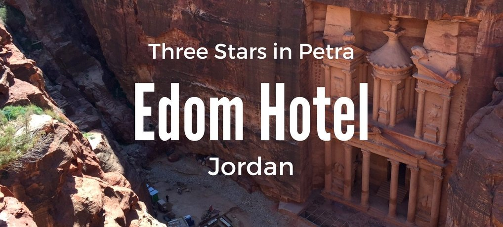 Edom Hotel Petra Review Three Star Hotel in Petra Jordan