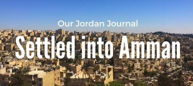 Visiting Jordan with Kids: Settled into Amman