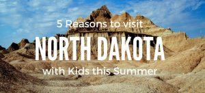 5 reasons to visit North Dakota with Kids