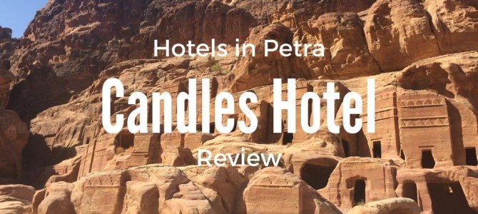 Candles Hotel Petra Review