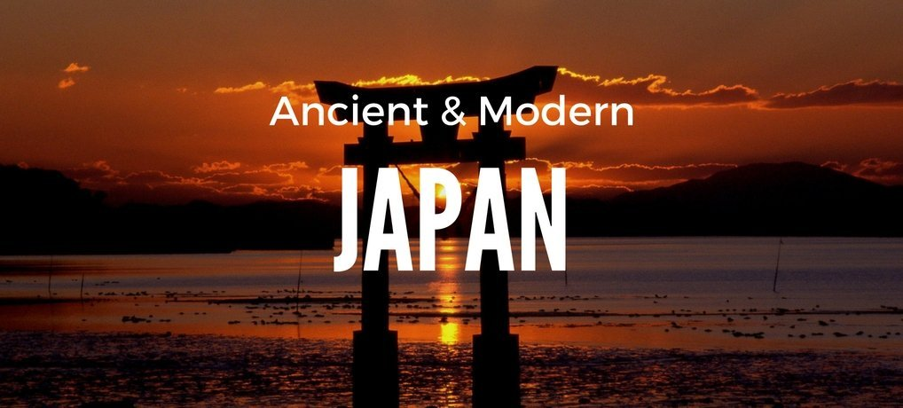 Ancient and Modern Japan