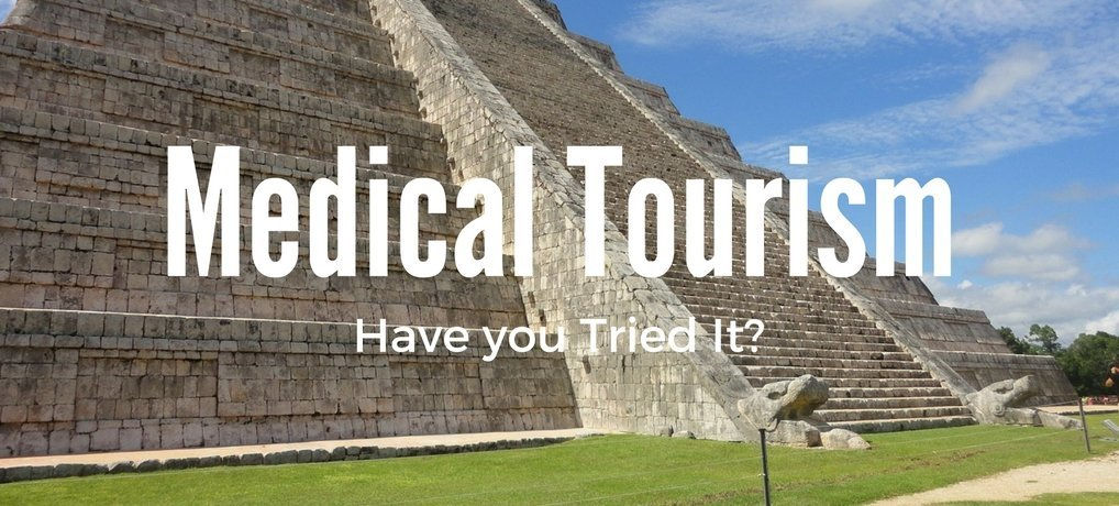 Medical Tourism Have you Tried it