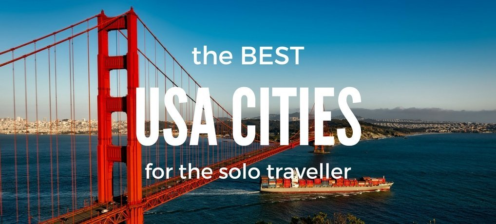 the Best USA Cities for the Solo Traveller