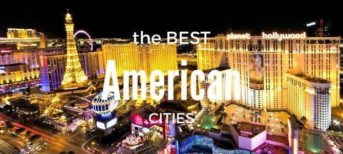 5 Best U.S. Cities To Visit
