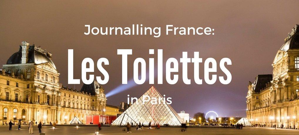 Carpe Diem OUR Way Journalling France Paris Toilets