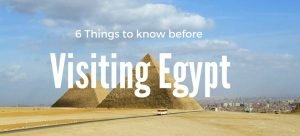 6 Things to know before visiting Egypt