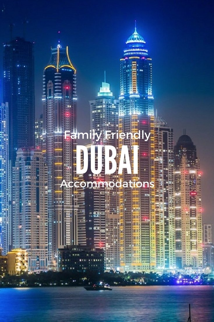 Family Friendly Dubai Accommodations | #dubai | Family Hotels in Dubai | Dubai Vacation | Dubai Holiday