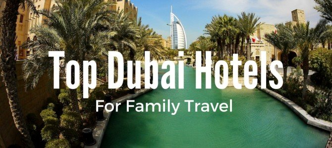 Top 5 Family Hotels In Dubai