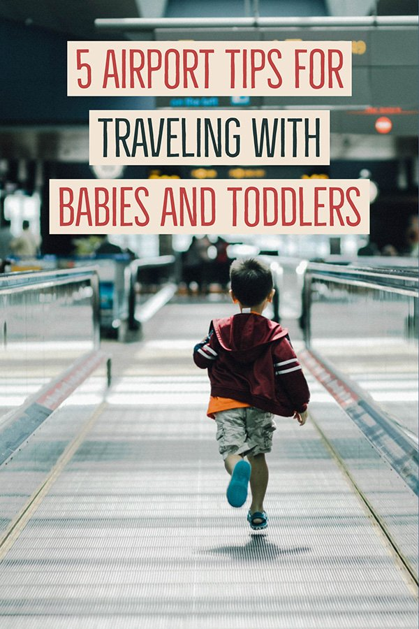 5 airport tips for traveling with babies and toddlers