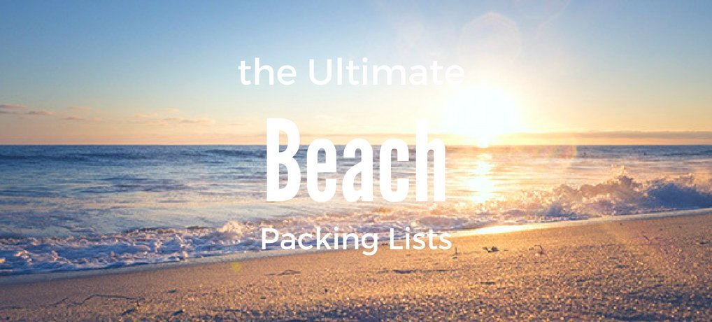 The Ultimate Beach Packing Lists | What to pack for a day at the beach