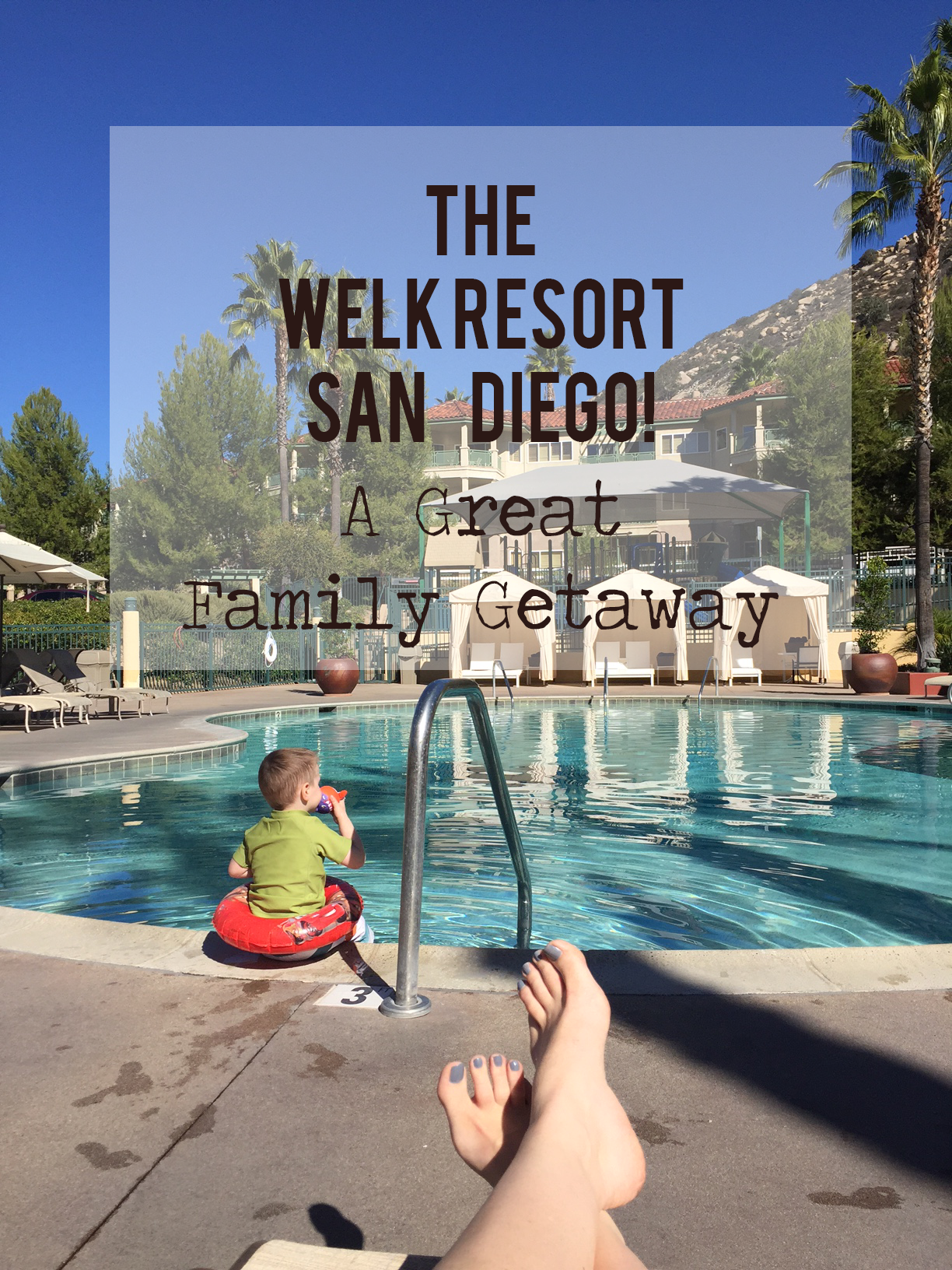 The Welk Resort San Diego For Families by Carpe Diem OUR Way