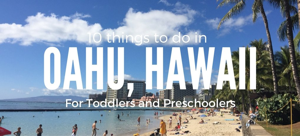 Oahu for Toddlers and Preschoolers on your next Hawaiian Vacation
