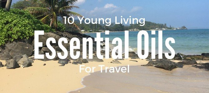 10 Young Living Products for Travel