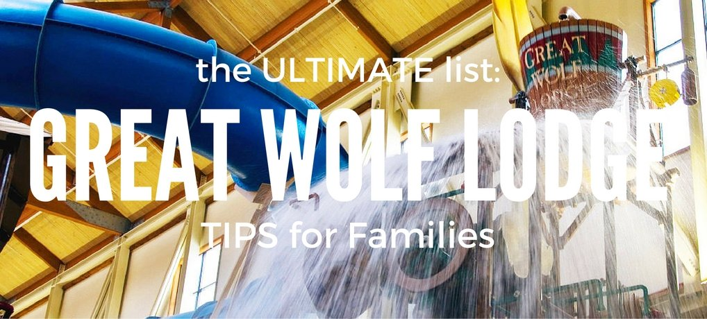 the Ultimate list of Great Wolf Lodge Tips for Families from Carpe Diem OUR Way