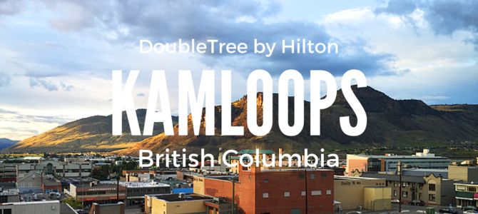 The DoubleTree by Hilton Kamloops Hotel Review