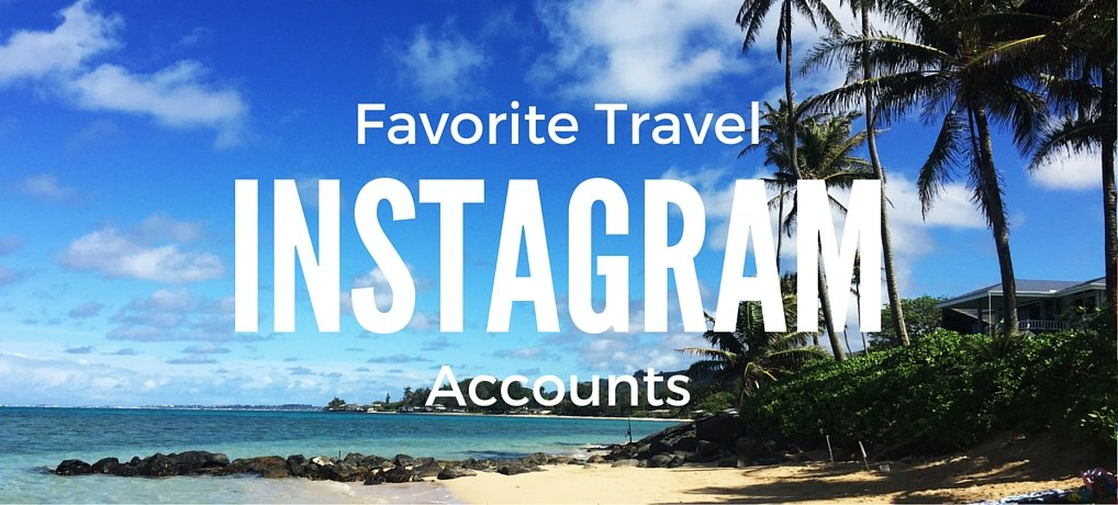 Favorite Travel Instagram Accounts from Carpe Diem OUR Way Family Travel Blog