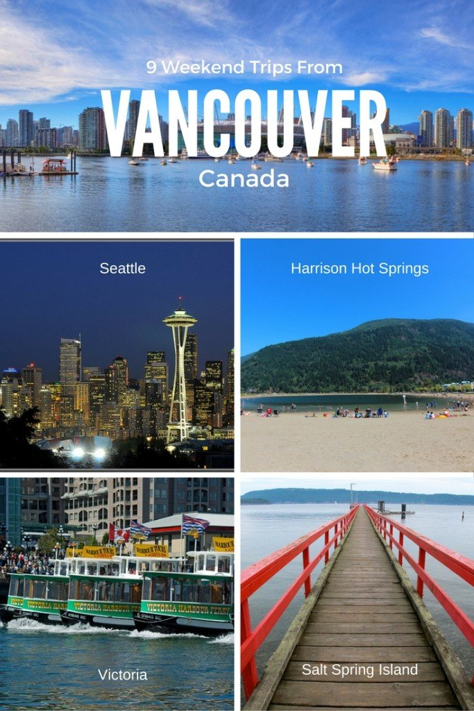 9 weekend trips from Vancouver, British Columbia