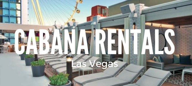 Las Vegas Pools – Tips for Cabana Rentals