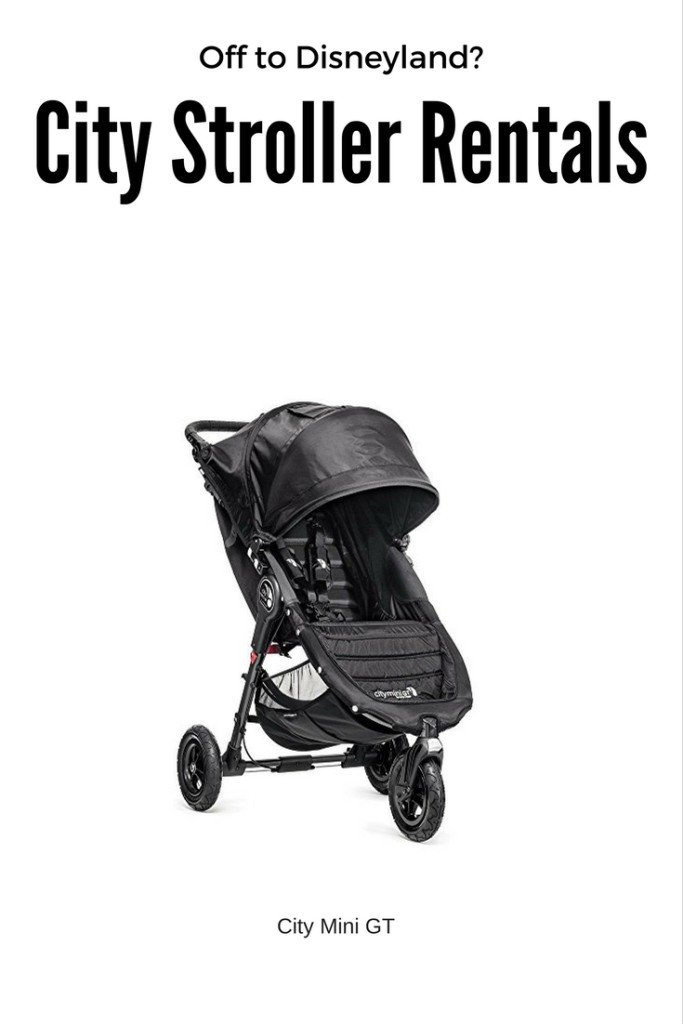 Need a Stroller for your next Southern California or Disneyland Vacation? choose City Mini