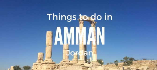Top Things to do in Amman Jordan in 2018