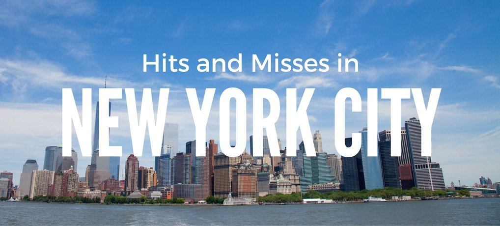 Hits and Misses in NYC New York by Carpe Diem OUR Way