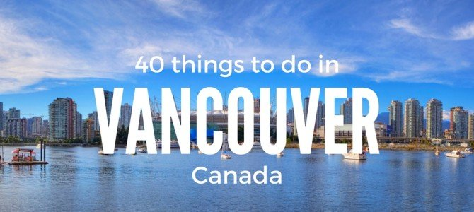 40 Things to Do in Vancouver with Kids