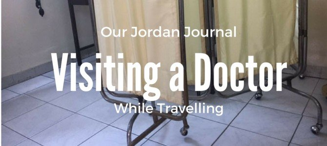 Journalling Jordan: Visiting a Doctor while Travelling